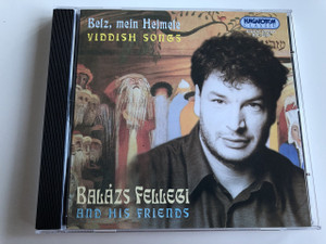 Belz, mein Heimele, Yiddish Songs / Balázs Fellebi and his Friends / Audio CD 2001 / Hungaroton Classis HCD 32049 Digital Stereo / Selected orchestrated and arranged by József Balogh (5991813204929)