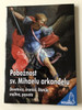 Pobožnost Sv. Mihajlu Arkanđelu / Saint Michael the Archangel devotional - Prayers and Spiritual guide for a special 9-day period / Croatian language prayer book / Hosana Series / Paperback, 2018 (9789532356175)