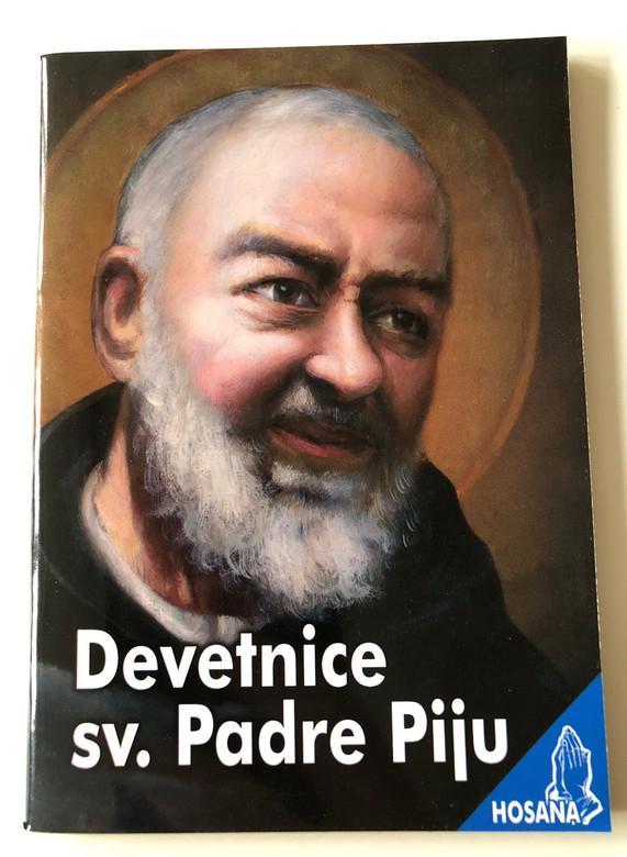 Devetnice Sv. Padre Piju / St. Father Pio - Prayers and Spiritual guide for a special 9-day period / Catholic Croatian language prayer book / Hosana Series / 3rd edition / Paperback, 2018 (9789532353761)