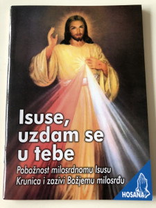 Isuse, uzdam se u Tebe / Jesus, I put my trust in You - Prayers and Spiritual motivation / Catholic Croatian language prayer book / Hosana Series / Paperback, 2017 (9789532353983)