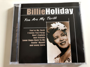 Billie Holiday - You're my thrill / Lady Sings The Blues / Audio CD 2005 / American jazz vocalist