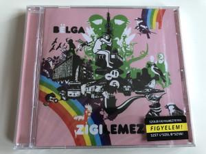 Bëlga - Zigilemez / Audio CD 2007 / Jáger Barnabás, Kékesi Balázs, Győrffy Tamás, Bicskei Titusz, DJ Marvin (5999880904209)