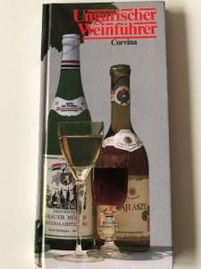 Ungarische Weinführer / Hungarian Wine Guide in German language / Corvina / Hardcover, 1990 (9631329445)