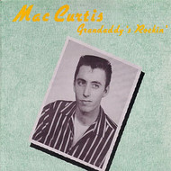 MAC CURTIS - GRANDADDY'S ROCKIN'