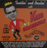 221 TWISTIN' & BOWLIN WITH KING  USZNIEWICZ AND THE USZNIEWICZ-TONES LP (221)