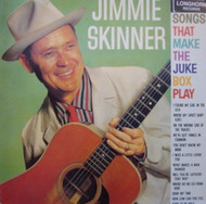 JIMMIE SKINNER - SONGS THAT MAKE THE JUKE BOX PLAY