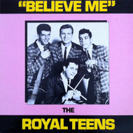 ROYAL TEENS - BELIEVE ME