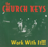 269 THE CHURCH KEYS - WORK WITH IT!!! LP (269)