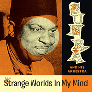 365 SUN RA - STRANGE WORLDS IN MY MIND LP (365)
