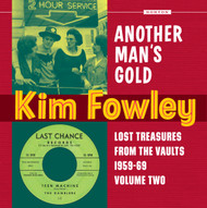 356 KIM FOWLEY - ANOTHER MAN'S GOLD LP (356)
