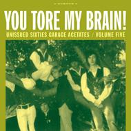 362 VARIOUS ARTISTS - UNISSUED SIXTIES GARAGE ACETATES VOL. 5: YOU TORE MY BRAIN! LP (362)