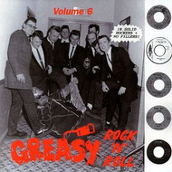 GREASY ROCK AND ROLL VOL. 6