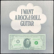 I WANT A ROCK AND ROLL GUITAR