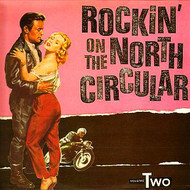 ROCKIN' ON THE NORTH CIRCULAR VOL. 2