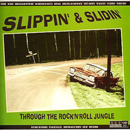 SLIPPIN' AND SLIDIN' THROUGH THE ROCK AND ROLL JUNGLE