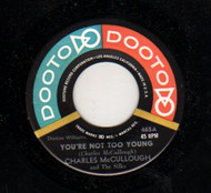 CHARLES McCULLOUGH AND THE SILKS - YOU'RE NOT TOO YOUNG
