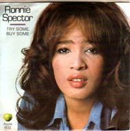 RONNIE SPECTOR - TRY SOME, BUY SOME
