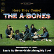 A-BONES - LOUIE GO HOME/MAINTAINING MY COOL