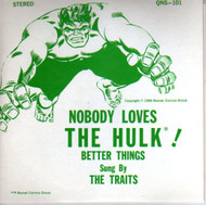 TRAITS - NOBODY LOVES THE HULK/BETTER THINGS