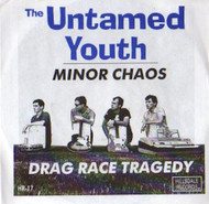 UNTAMED YOUTH - MINOR CHAOS/DRAG RACE TRAGEDY
