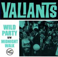 VALIANTS - WILD PARTY/MIDNIGHT WALK
