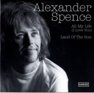 ALEXANDER SPENCE - ALL MY LIFE (I LOVE YOU) / LAND OF THE SUN
