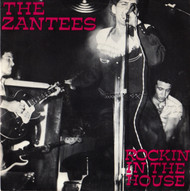ZANTEES - ROCKIN' IN THE HOUSE