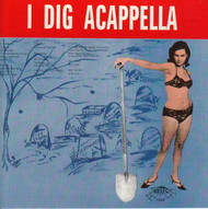 I DIG ACAPELLA VOL. 1 (CD 7068)