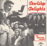 DOO WOP DELIGHTS: THE HARTFORD GROUPS (CD 7033)