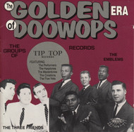 GOLDEN ERA OF DOO WOPS: TIP TOP RECORDS (CD 7076)