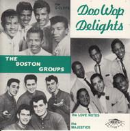 DOO WOP DELIGHTS: THE BOSTON GROUPS (CD 7120)