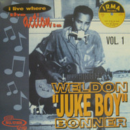 "WELDON ""JUKE BOY"" BONNER - I LIVE WHERE THE ACTION IS"