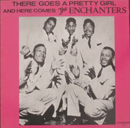 ENCHANTERS - THERE GOES A PRETTY GIRL (Yellow Wax!)