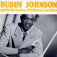 BUDDY JOHNSON - I'LL DEARLY LOVE YOU