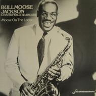 BULLMOOSE JACKSON - MOOSE ON THE LOOSE
