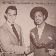 PRESTON LOVE AND JOHNNY OTIS - STRICTLY CASH