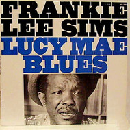 FRANKIE LEE SIMS - LUCY MAE BLUES