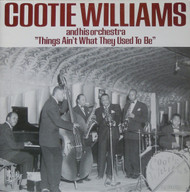 COOTIE WILLIAMS - THINGS AIN'T WHAT THEY USED TO BE
