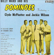 BILLY WARD AND HIS DOMINOES - FEATURING CLYDE McCPHATTER AND JACKIE WILSON