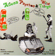 ALIENS PSYCHOS AND WILD THINGS (CD)