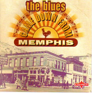 BLUES CAME DOWN FROM MEMPHIS  (CD)