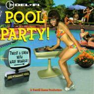 DEL-FI: POOL PARTY! (CD)