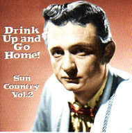 DRINK UP AND GO HOME! SUN COUNTRY VOL. 2 (CD)