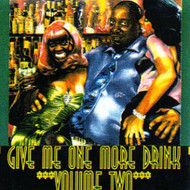 GIVE ME ONE MORE DRINK VOL. 2 (CD)