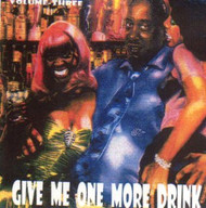 GIVE ME ONE MORE DRINK VOL. 3 (CD)