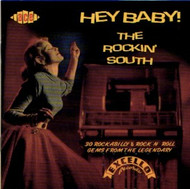 HEY BABY: THE ROCKIN' SOUTH (CD)