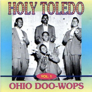 HOLY TOLEDO: OHIO DOO-WOPS  (CD)