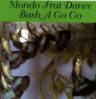 MONDO FRAT BASH A GO GO (CD)