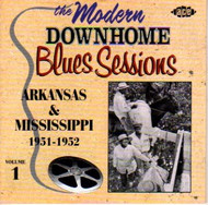 MODERN DOWNHOME BLUES SESSIONS VOL. 1: ARKANSAS AND MISSISSIPPI 1951-1952 (CD)