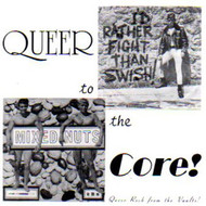 QUEER TO THE CORE (CD)
